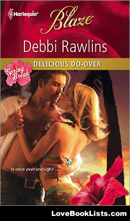 debbi-rawlins-spring-break-delicious-do-over-blaze-romance